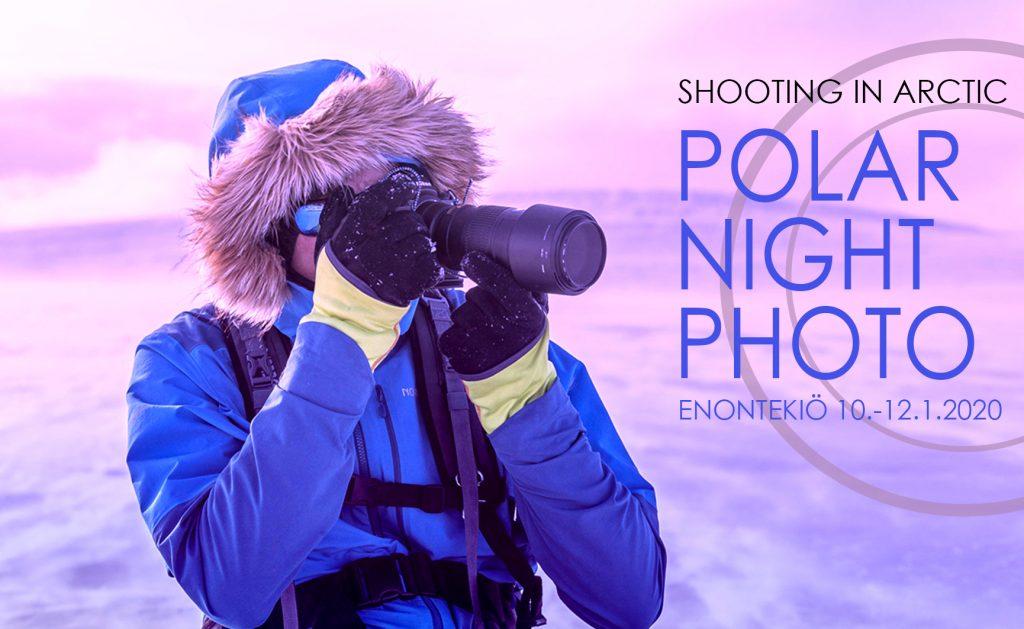 Shooting in Arctic - Polar night photo competition in Enontekiö 10.-12.1.2020